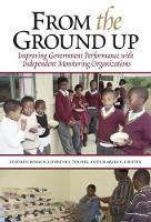 From the Ground Up: Improving Government Performance with Independent Monitoring Organizations (Paperback)
