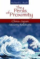 The Perils of Proximity: China-Japan Security Relations (Hardback)