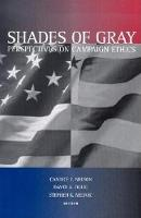 Shades of Gray: Perspectives on Campaign Ethics (Paperback)