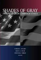 Shades of Gray: Perspectives on Campaign Ethics (Hardback)