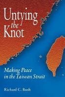 Untying the Knot: Making Peace in the Taiwan Strait (Paperback)