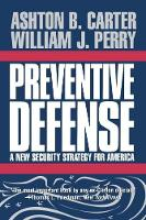 Preventive Defense: A New Security Strategy for America (Paperback)