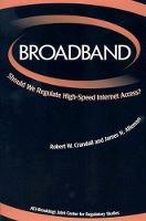 Broadband: Should We Regulate High-Speed Internet Access? (Paperback)