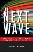 The Next Wave: Using Digital Technology to Further Social and Political Innovation - Brookings FOCUS Books (Hardback)