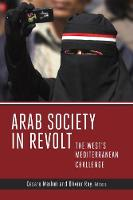 Arab Society in Revolt: The West's Mediterranean Challenge (Paperback)