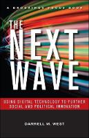 The Next Wave: Using Digital Technology to Further Social and Political Innovation - Brookings FOCUS Books (Paperback)