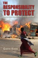 The Responsibility to Protect: Ending Mass Atrocity Crimes Once and For All (Hardback)