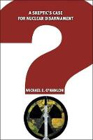A Skeptic's Case for Nuclear Disarmament (Paperback)