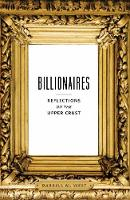 Billionaires: Reflections on the Upper Crust (Hardback)