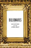 Billionaires: Reflections on the Upper Crust (Paperback)