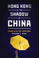Hong Kong in the Shadow of China: Living with the Leviathan (Paperback)
