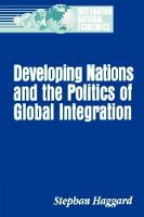 Developing Nations and the Politics of Global Integration (Hardback)