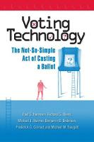 Voting Technology: The Not-so-simple Act of Casting a Ballot (Hardback)