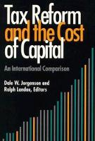 Tax Reform and the Cost of Capital: An International Comparison (Paperback)