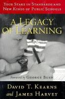 A Legacy of Learning: Your Stake in Standards and New Kinds of Public Schools (Hardback)