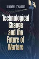 Technological Change and the Future of Warfare (Hardback)