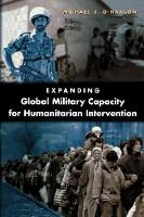Expanding Global Military Capacity for Humanitarian Intervention (Paperback)