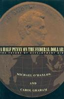 A Half Penny on the Federal Dollar: The Future of Development Aid (Paperback)