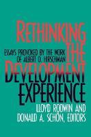 Rethinking the Development Experience: Essays Provoked by the Work of Albert O. Hirschman (Hardback)