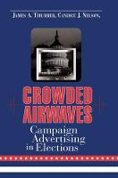 Crowded Airways: Campaign Advertising in Elections (Hardback)