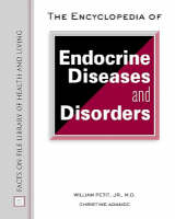 The Encyclopedia of Endocrine Diseases and Disorders - Facts on File Library of Health and Living (Hardback)