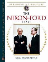 The Nixon-Ford Years - Presidential Profiles (Hardback)