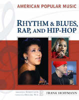 Rhythm and Blues, Rap and Hip-hop - American Popular Music S. (Hardback)