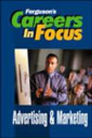 Advertising and Marketing - Ferguson's Careers in Focus (Hardback)