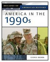 America in the 1990s - Decades of American History (Hardback)