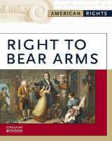Right to Bear Arms - American Rights (Hardback)