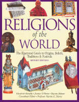 Religions of the World: The Illustrated Guide to Origins, Beliefs, Customs and Festivals (Hardback)