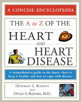 The A to Z of the Heart and Heart Disease - Facts on File Library of Health and Living (Paperback)