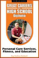 Great Careers with a High School Diploma: Personal Care Services, Fitness, and Education (Hardback)