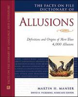 The Facts on File Dictionary of Allusions: Definitions and Origins of More Than 4,000 Allusions (Hardback)
