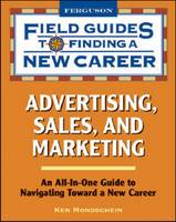 Advertising, Sales, and Marketing: Field Guide to Finding a New Career (Paperback)