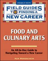 Food and Culinary Arts: Field Guide to Finding a New Career (Paperback)