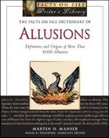 The Facts on File Dictionary of Allusions: Definitions and Origins of More Than 4,000 Allusions (Paperback)