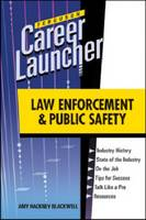 LAW ENFORCEMENT AND PUBLIC SAFETY - Career Launcher (Hardback)