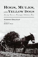 Hogs, Mules, and Yellow Dogs: Growing Up on a Mississippi Subsistence Farm (Paperback)