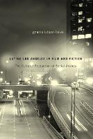 Latino Los Angeles in Film and Fiction: The Cultural Production of Social Anxiety (Paperback)