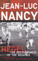 Hegel: The Restlessness Of The Negative (Paperback)