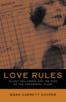 Love Rules: Silent Hollywood And The Rise Of The Managerial Class (Paperback)