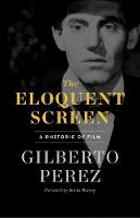 The Eloquent Screen: A Rhetoric of Film (Paperback)