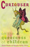 Curiouser: On The Queerness Of Children (Paperback)