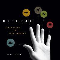 CIFERAE: A Bestiary in Five Fingers - Posthumanities (Paperback)