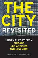 The City, Revisited: Urban Theory from Chicago, Los Angeles, and New York (Hardback)