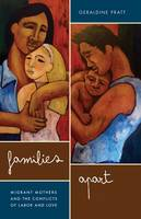 Families Apart: Migrant Mothers and the Conflicts of Labor and Love (Hardback)