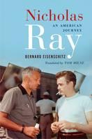Nicholas Ray: An American Journey (Paperback)