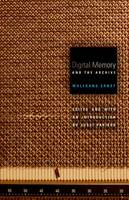 Digital Memory and the Archive - Electronic Mediations (Hardback)