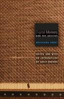 Digital Memory and the Archive - Electronic Mediations (Paperback)